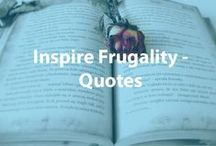 Inspire Frugality - Quotes / Helping you save a dollar (or penny) one profoundly inspiring quote at a time.  / by Cheapism.com