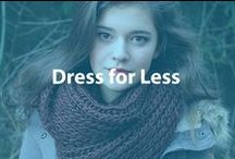 Dress for Less / Find inexpensive, knockoff, or bargain clothes and dress like a million bucks without spending a hundredth of that!  / by Cheapism.com