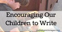 Writing / Encouraging, gentle ways to help children and teens want to write, find success, and practice.