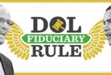 DOL Fiduciary Rule - Collection of Articles / A collection of articles from around the web, discussing the Department of Labor's new fiduciary rule.