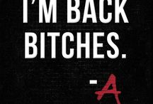 I'm Back Bitched -A / Pretty Little Liars