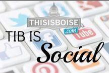 TIB IS SOCIAL! Tweet us, IG us, Pin us, FB us! #THISISBOISE