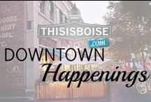 Downtown Boise Happenings! / Some of our favorite hot spots in Downtown Boise