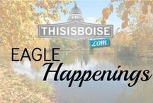 Eagle Happenings! / Things to do in Eagle, ID!