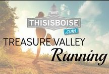 Treasure Valley Running / Stay Active in the Treasure Valley! 5k's and everything running