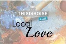 Local Love / Local Artists, retailers and bloggers in our beloved Treasure Valley