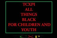 TCXPI - ALL THINGS BLACK FOR CHILDREN / This board is created to display Positive Images for Black Children and Youth.