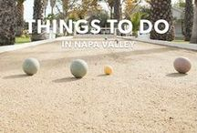 Things To Do in Napa Valley / Things To Do in Napa Valley / by NapaValley.com