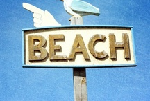 Life is a Beach / by Janice Powell Hill