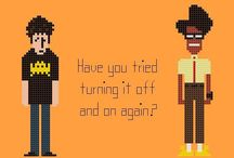 The IT Crowd!!! / Have you tried turning it off and on again? Hahahaha love the IT crowd, if u haven't seen it i highly recommend it!
