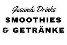 Getränke & Smoothies / Gesunde, leckere und oft vegane Getränke.