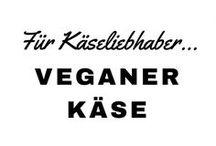 Veganer Käse / Veganer müssen nicht auf Käse verzichten - leckere Nusskäserezepte und mehr!