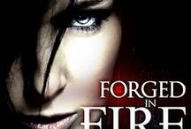 VESSEL TRILOGY: FORGED IN FIRE / Book One of The Vessel Trilogy. Samhain Publishing. Release date: January 27, 2015.