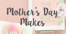 Mother's Day Makes