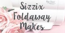 Sizzix Foldaway Makes