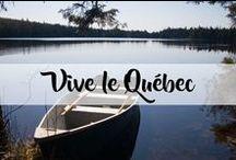 Vive le Québec! / Voici notre beau Québec en images !