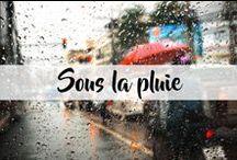 Sous la pluie / On voyage aussi par jours de pluie!