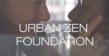 Urban Zen Foundation / The Urban Zen Foundation creates, connects and collaborates to raise awareness and inspire change in the areas of well-being, preservation of cultures and empowering children.   www.urbanzen.org