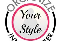 Organize Your Style! / What is the point in buying clothes or beauty products if we can't find them when we want them?  If you are going to invest in these things let Life's Organization Expert help you organize them.