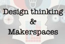 Design Thinking & Maker Spaces / Make/Hack/Play