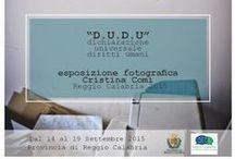 D.U.D.U 2015 / D.U.D.U dichiarazione universale diritti umani, esposizione fotografica, Palazzo della Provincia Reggio Calabria , 2015