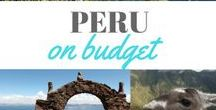 TRAVEL PERU / Visit Peru Top things to see in Peru Budget guides Backpacking Low cost travel What to see in Peru
