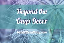 Beyond The Days Decor / For my online business