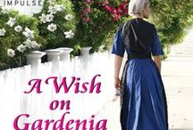 A Wish on Gardenia Street / Bestselling author Shelley Shepard Gray continues her Amish Brides of Pinecraft series with a special addition—a tale of wishing and wanting...and what the heart really needs.