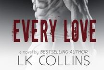 Every Love / Every Love is another masterpiece in the bestselling Every Soul Series. / by LK Collins