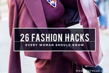 Fashion Hacks /  Tips and Tricks That Will Make Your Life Better.