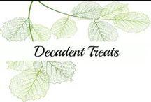 Decadent Treats / treats | sweets | chocolate | decadent treats