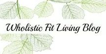 Wholistic Fit Living Blog / Health Tips | Nutrition Tips | Fitness Tips | Wholistic Fit Living