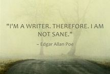 Writers gonna write / Writing motivations, plot, character, mapping, quotes etc.
