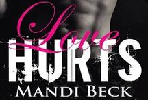 Love Hurts by Mandi Beck / ALL things Deacon from Love Hurts by Mandi Beck. You are my person. Even when she won't fight for us, I'll go to war for her. / by Brie Mode