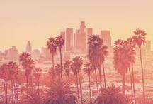 Los Angeles / Everything you need to know about the City of Angels!