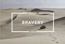Bravery - August 2014 / Read the #bravery issue of mindful matter http://www.holstee.com/blogs/mindful-matter