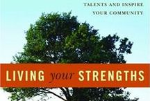 Strengths Development / Readings & resources aimed at further developing your top 5 signature themes and applying them to the work you do