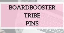 BoardBooster Tribe Pins / Pins from BoardBooster Tribe Members.
