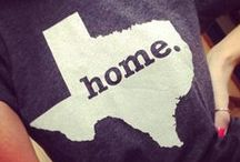HOME ♥ / Deep in the heart of Texas.