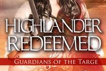 Highlander Redeemed / Book three in the Guardians of the Targe trilogy