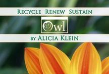 OWL Recycled  / We created OWL®  Recycled so our products would make a positive difference - keeping plastics out of landfills and oceans and putting them to work in fun and fabulous ways! Designed for those of us who prefer to make eco-conscious choices, an entire collection built around 100% recycled materials. Recycle ~ Renew ~ Sustain / by Alicia Klein