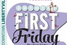 First Fridays / From March - December come to downtown Libertyville and take advantage of extended store hours from 6 - 9pm and special deals from all 80+ merchants.