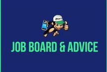 JOB BOARD & ADVICE / Finding Work Is Not Always Easy. We Are Here To Help.