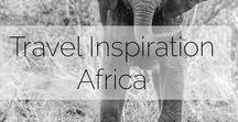 Places to go in Africa / Some of the places in my bucket list across the African continent