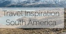 Places to go in South America / Some of the places in my bucket list across the South American continent