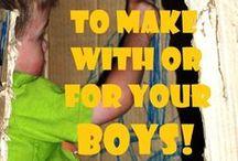 For the Boys / Cool Ideas for my Boys!