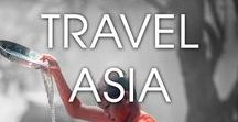 Travel Asia - Spend Life Traveling / Travel articles about places in Asia & articles about expat life in Asia