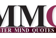 Master Mind Quotes (MMQ) / Feeding Your Mind With Thoughts of Pure Wisdom from the Abundant Tree of Life