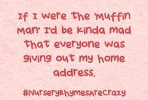 #NurseryRhymesAreCrazy / A PIN series about how Nursery Rhymes are SO weird...