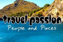 Travel Passion - People & Places / Beautiful travel destinations and People passionate about traveling.